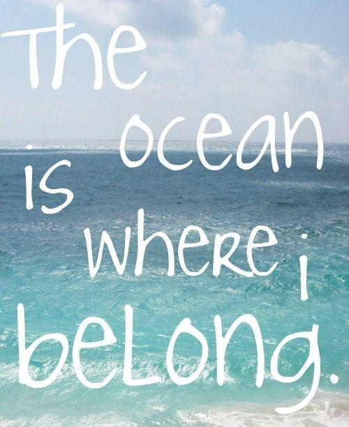 The ocean is where I belong Picture Quote #1