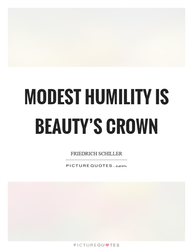 Modest humility is beauty's crown Picture Quote #1