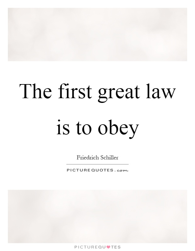The first great law is to obey Picture Quote #1
