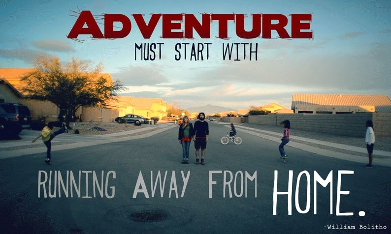 Adventure must start with running away from home Picture Quote #2