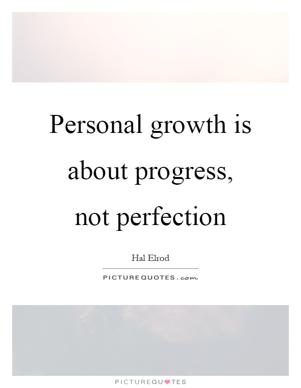 Personal growth is about progress, not perfection | Picture ...