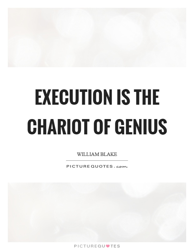 Execution is the chariot of genius Picture Quote #1