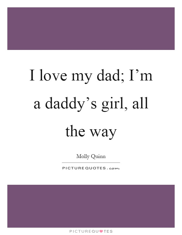 i love my daddy quotes images pictures becuo