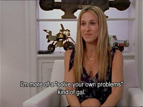 "I'm more of a ""solve your own problems kind of gal"" Picture Quote #1"