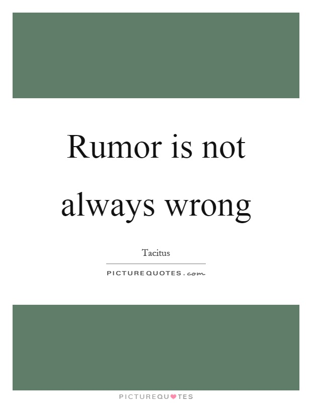 Rumor is not always wrong Picture Quote #1