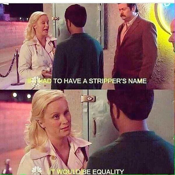 If I had to have a stripper's name. It would be equality Picture Quote #1