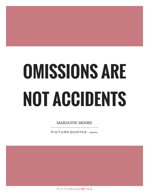 Omissions are not accidents Picture Quote #1