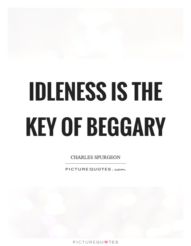 Idleness is the key of beggary Picture Quote #1