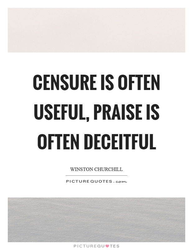 Censure is often useful, praise is often deceitful Picture Quote #1