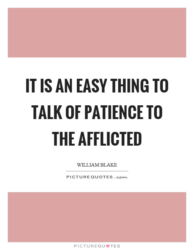 It is an easy thing to talk of patience to the afflicted Picture Quote #1