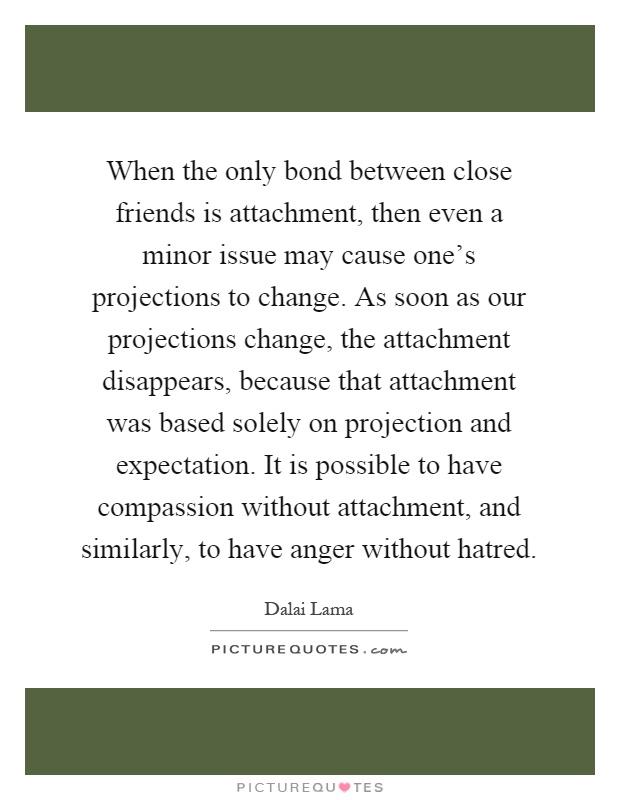 quotes about close friendship bonds