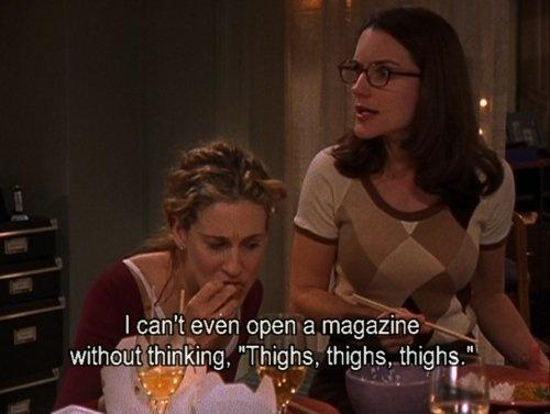 "I can't even open a magazine without thinking ""thighs, thighs, thighs"" Picture Quote #1"
