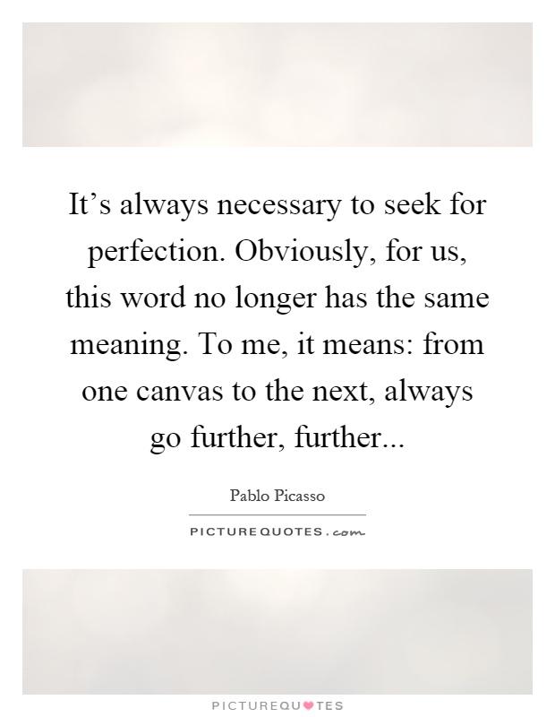 It's always necessary ...