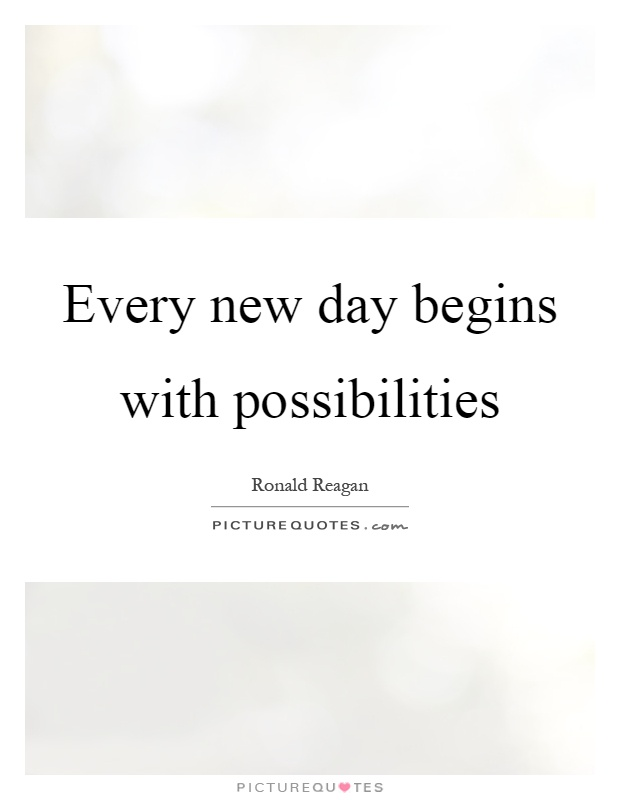 Every new day begins with possibilities Picture Quote #1