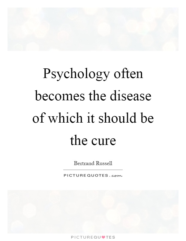 Psychology often becomes the disease of which it should be the cure Picture Quote #1