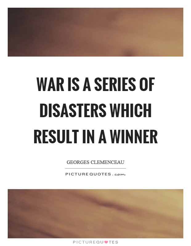 War is a series of disasters which result in a winner Picture Quote #1