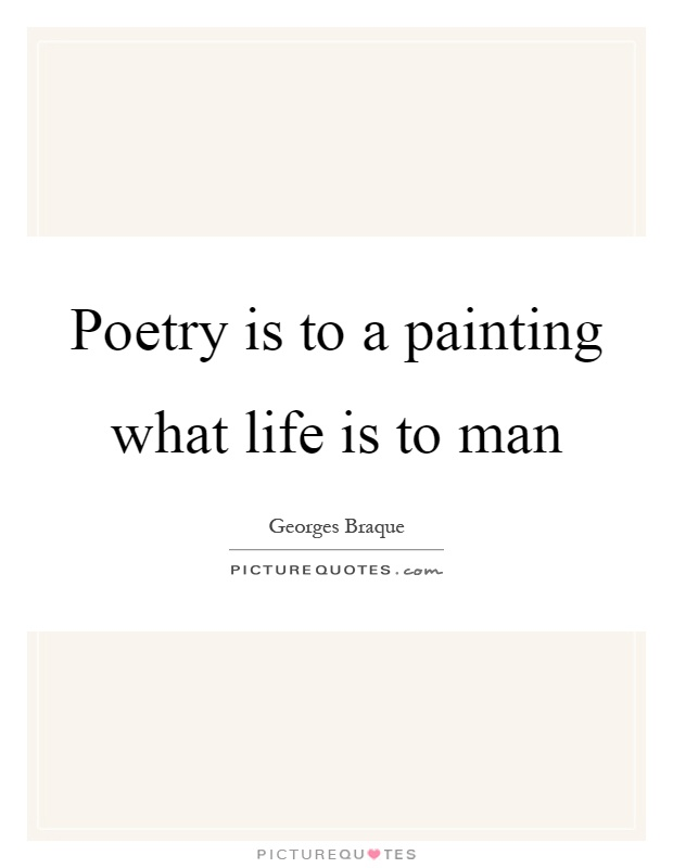 Poetry is to a painting what life is to man Picture Quote #1