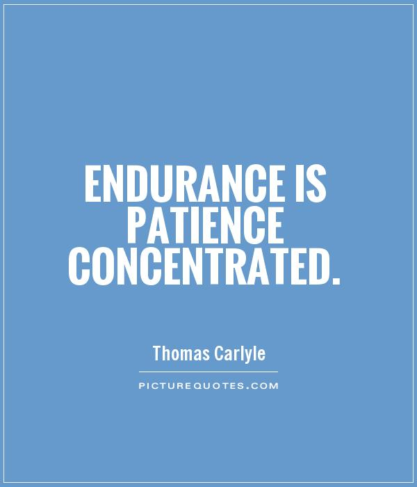 Endurance Quotes Prepossessing Endurance Quotes  Endurance Sayings  Endurance Picture Quotes