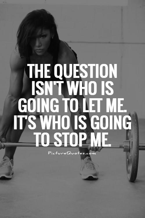 The question isn't who is going to let me. It's who is going to stop me Picture Quote #1