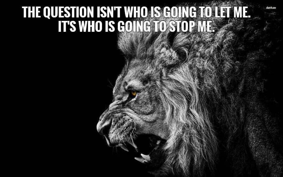 The question isn't who is going to let me. It's who is going to stop me Picture Quote #2