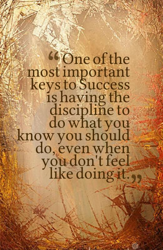 One of the most important keys to success is having the discipline to do what you know you should do, even when you don't feel like doing it Picture Quote #1