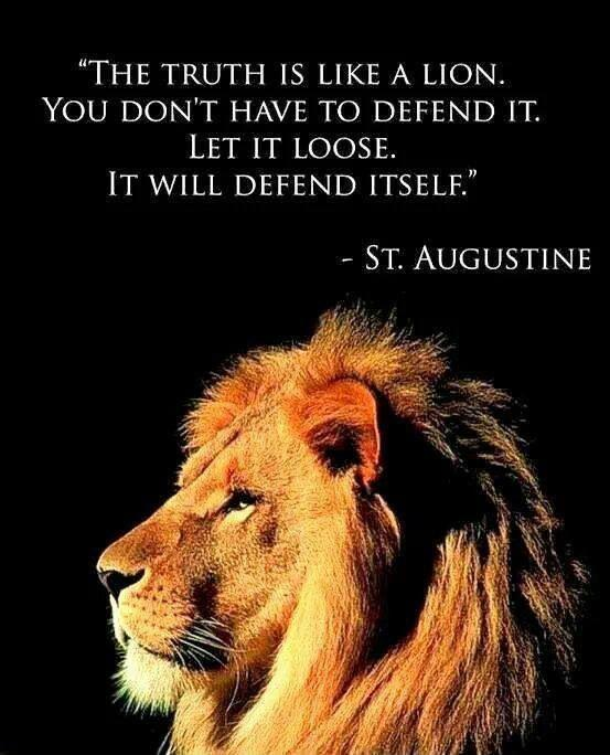 The truth is like a lion. You don't have to defend it. Let it loose. It will defend itself Picture Quote #1