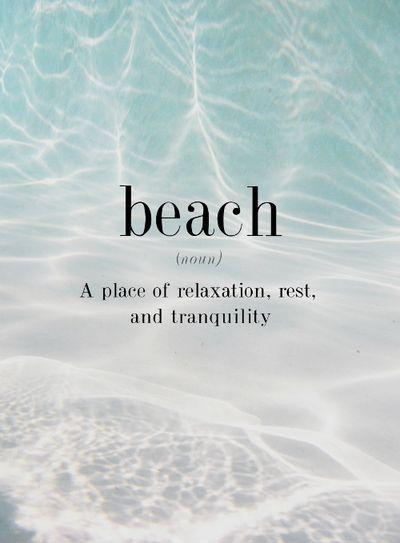 Beach. A place of relaxation, rest and tranquility Picture Quote #1