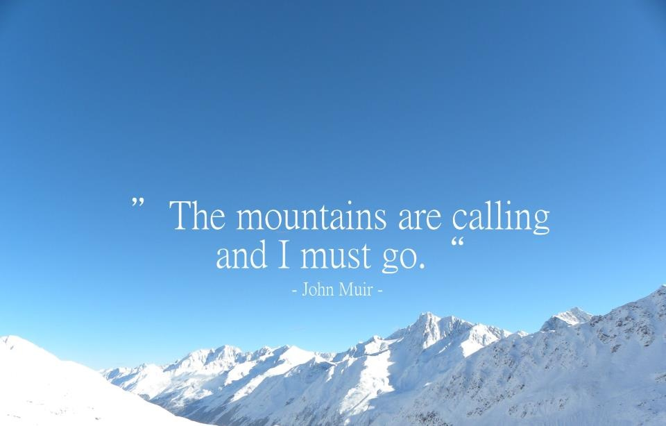 The mountains are calling and I must go Picture Quote #3