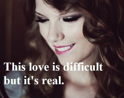 This love is difficult but it's real Picture Quote #1