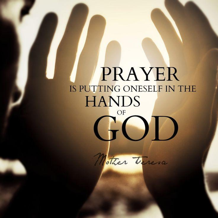 Prayer is putting oneself in the hands of God Picture Quote #1