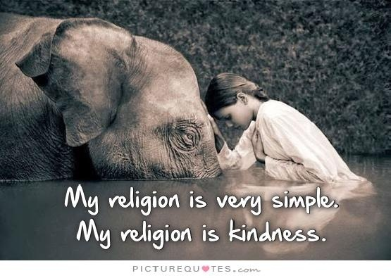 My religion is very simple. My religion is kindness Picture Quote #2