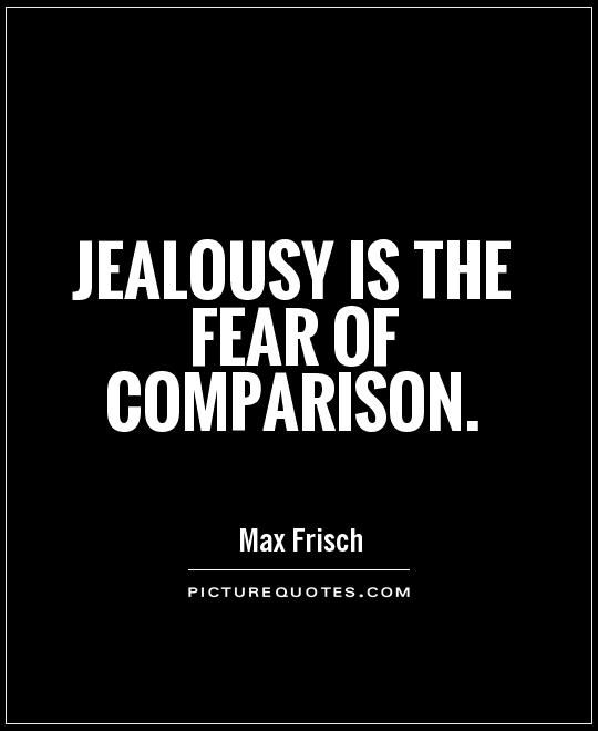 Jealousy is the fear of comparison Picture Quote #1
