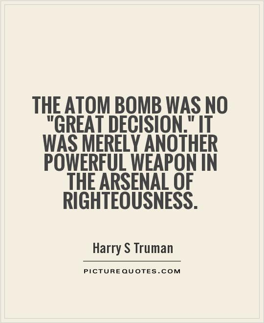 The atom bomb was no
