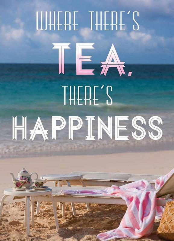Where there's tea, there's happiness Picture Quote #1