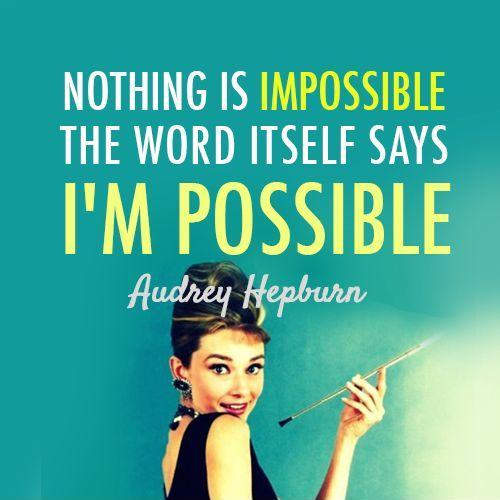 Nothing is impossible, the word itself says 'I'm possible' Picture Quote #1
