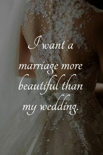 I want a marriage more beautiful than my wedding Picture Quote #1