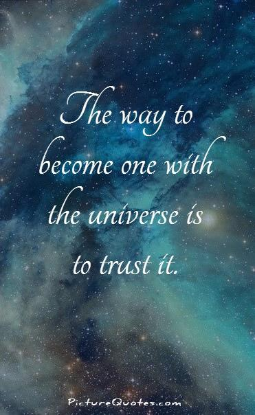 The way to become one with the universe is to trust it Picture Quote #1