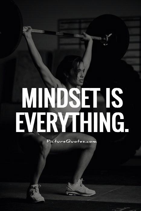 Mindset is everything Picture Quote #1