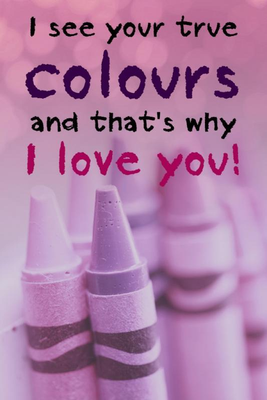 I see your true colors and that's why i love you Picture Quote #1