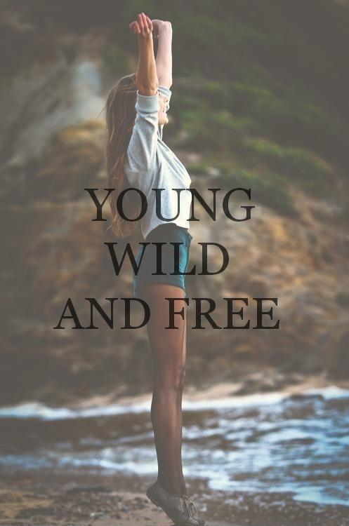 Young, wild and free Picture Quote #1
