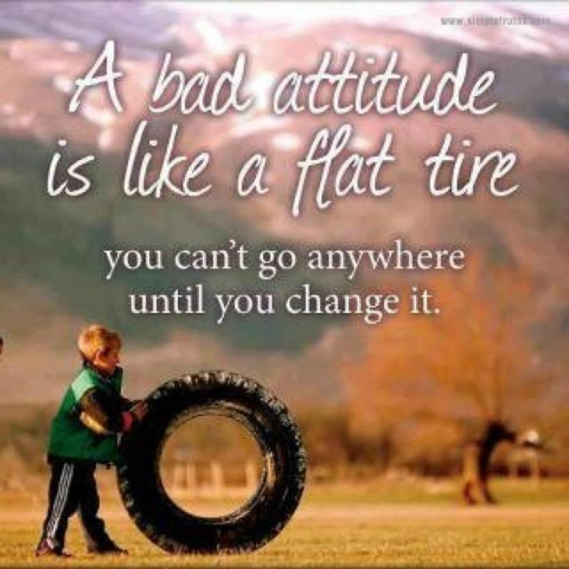 A bad attitude is like a flat tire. You can't go anywhere until you change it Picture Quote #1