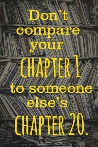 Don't compare your chapter 1 to someone else's chapter 20 Picture Quote #1