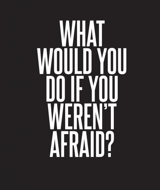 What would you do if you weren't afraid? Picture Quote #1