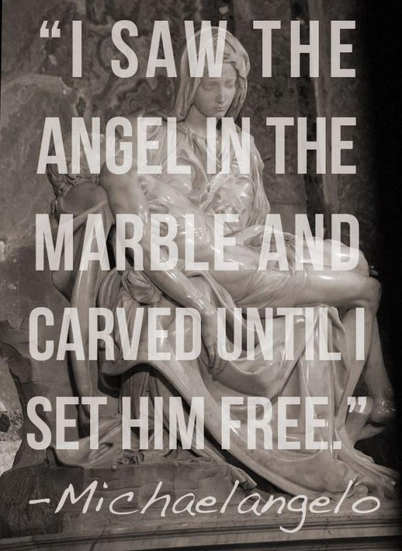 I saw the angel in the marble and carved until I set him free Picture Quote #2