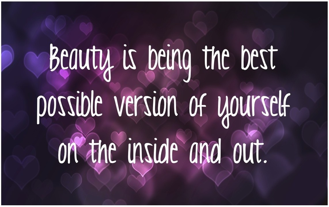 Beauty is being the best possible version of yourself on the inside and out Picture Quote #2