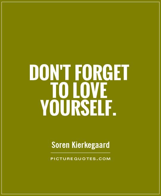 Don't forget to love yourself Picture Quote #1