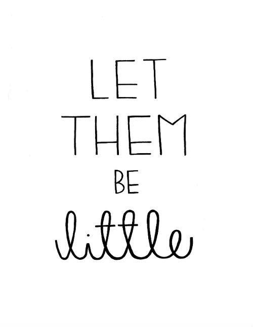 Let them be little Picture Quote #1