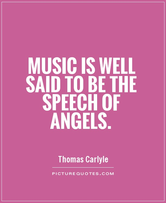Music is well said to be the speech of angels Picture Quote #1