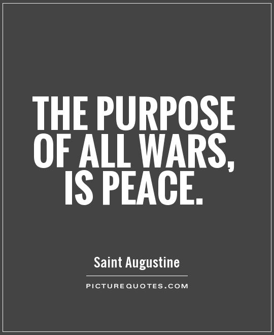 The purpose of all wars, is peace Picture Quote #1