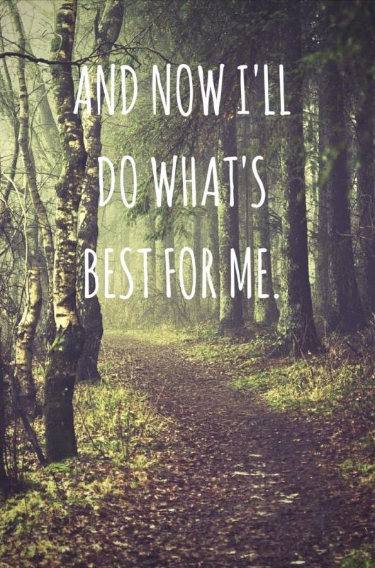 And now i'll do what's best for me Picture Quote #2